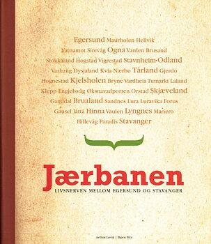 Jærbanen. Livsnerven mellom Egersund og Stavanger