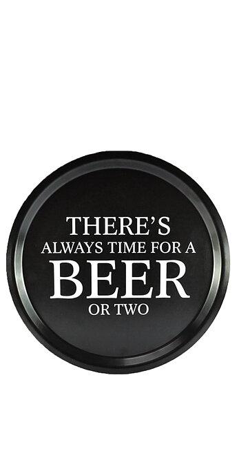 """Rund Bricka """"always time for a beer"""" - Svart"""