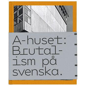 A-huset: Brutalism på svenska