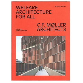 C.F. Møller Architects: Welfare Architecture for All