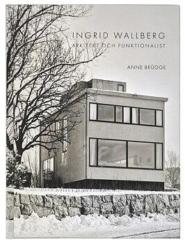 Ingrid Wallberg: Arkitekt och funktionalist