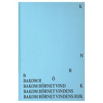 Bakom hörnet vindens jojk [Around the Corner, The Wind's Jojk]