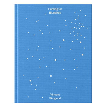 Vincent Skoglund: Hunting for Bluebirds [signed]