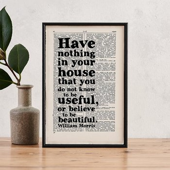 Book Page Print : William Morris Have nothing in your house