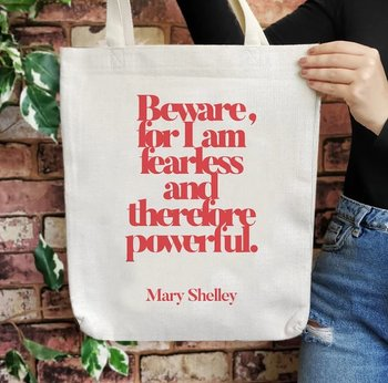 Mary Shelley : Beware for I am fearless and therefore powerful - tygväska