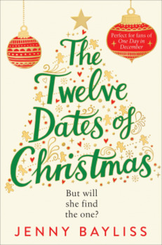 Jenny Bayliss : The Twelve Dates of Christmas