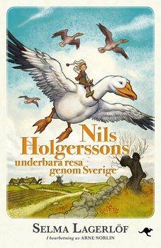 Selma Lagerlöf/Arne Norlin : Nils Holgerssons underbara resa genom Sverige