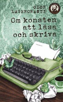Olof Lagercrantz : Om konsten att läsa och skriva