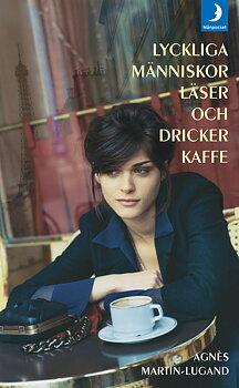 Agnès Martin-Lugand : Lyckliga människor läser och dricker kaffe