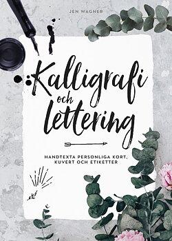 Jen Wagner : Kalligrafi och lettering - handtexta personliga kort, kuvert och etiketter