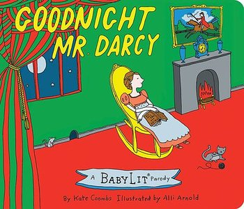 Baby Lit : Good Night Mr Darcy - a parody board book