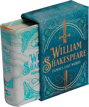 William Shakespeare : The Tiny Book of Famous Last Words  - Minibok med  Shakespearecitat