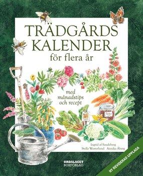 Stella Westerlund : Trädgårdskalender för flera år