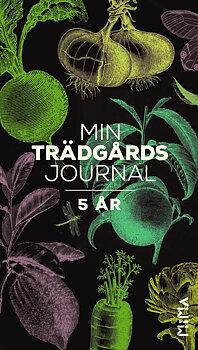 Anna Bergman Jurell   :   Min trädgårdsjournal - 5 år
