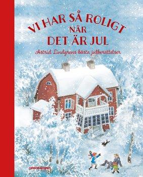 Astrid Lindgren : Vi har så roligt när det är jul