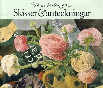 Lena Anderson : Skisser & anteckningar