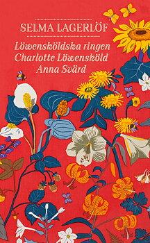 Selma Lagerlöf : Löwensköldska ringen, Charlotte Löwensköld, Anna Svärd