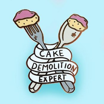 Cake Demolition Expert : Enamel Pin