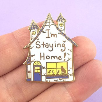 I'm Staying Home : Enamel Pin