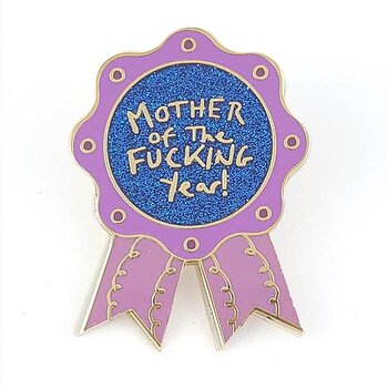 Mother of the fucking year : Enamel Pin