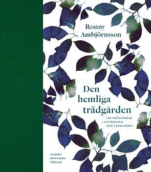 Ronny Ambjörnsson : Den hemliga trädgården - om trädgårdar i litteratur och verklighet