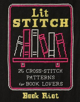 Book Riot : Lit Stitch - 25 cross-stitch patterns for book lovers