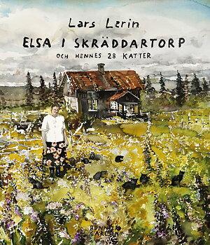 Lars Lerin : Elsa i Skräddartorp och hennes 28 katter