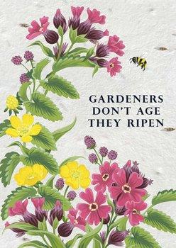 Frökort : Gardener's don't age they ripen - kort med kuvert