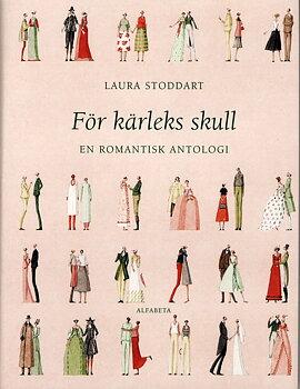 Laura Stoddart : För kärleks skull - En romantisk antologi