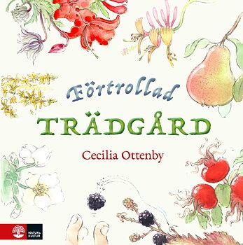 Cecilia Ottenby : Förtrollad trädgård