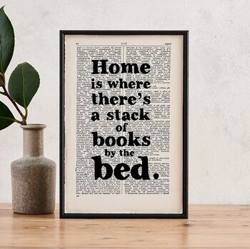 Book Page Print : Home is where there is a stacks of books