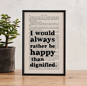 Book Page Print : Jane Eyre I would always rather be happy than dignified