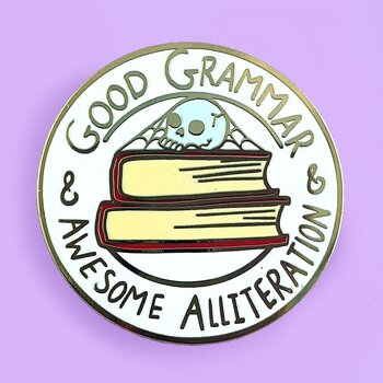 Good Grammar & Awesome Alliteration : Enamel Pin