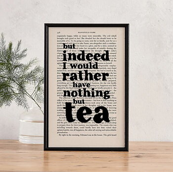 Book Page Print : Mansfield Park I would rather have nothing but tea