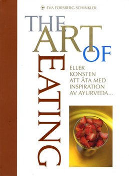 The Art of Eating, eller konsten att äta med inspiration av Ayurveda